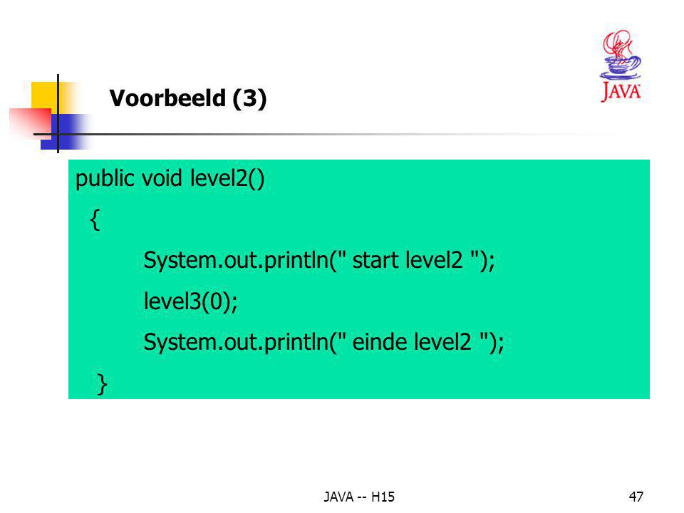 System.out.println( start level2 ); level3(0);
