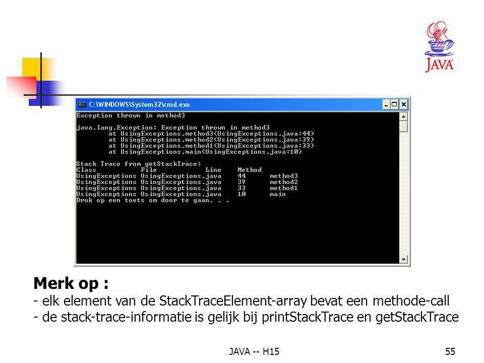 Merk op : elk element van de StackTraceElement-array bevat een methode-call.