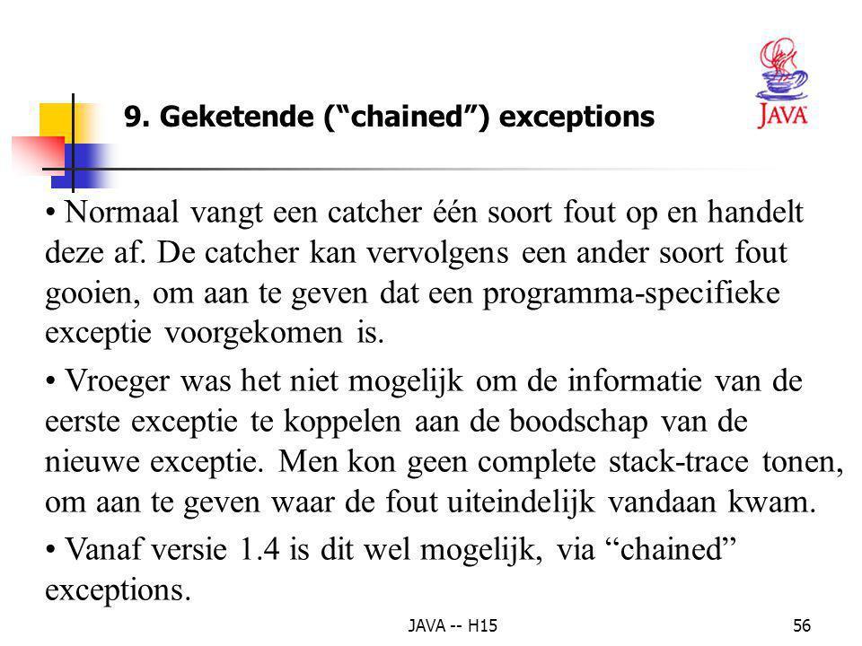 Vanaf versie 1.4 is dit wel mogelijk, via chained exceptions.