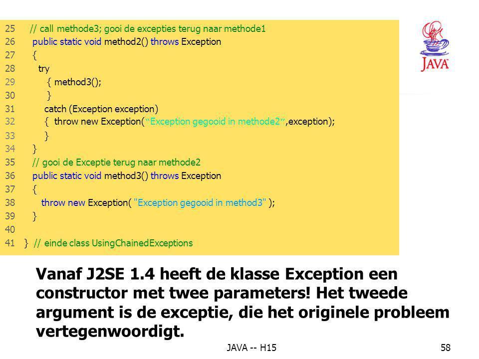 Vanaf J2SE 1.4 heeft de klasse Exception een