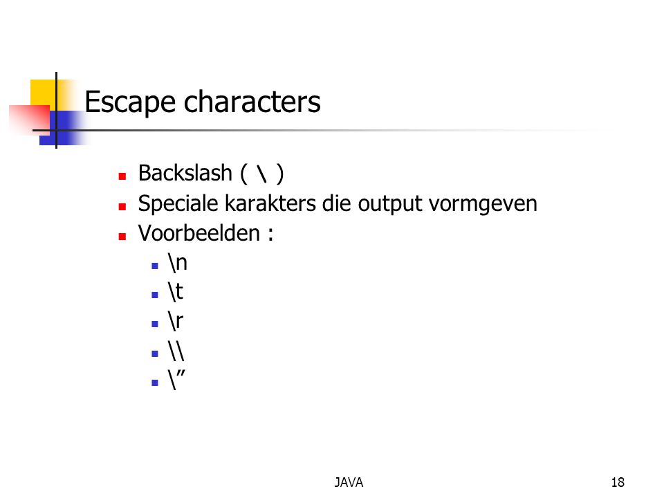 Escape characters Backslash ( \ )