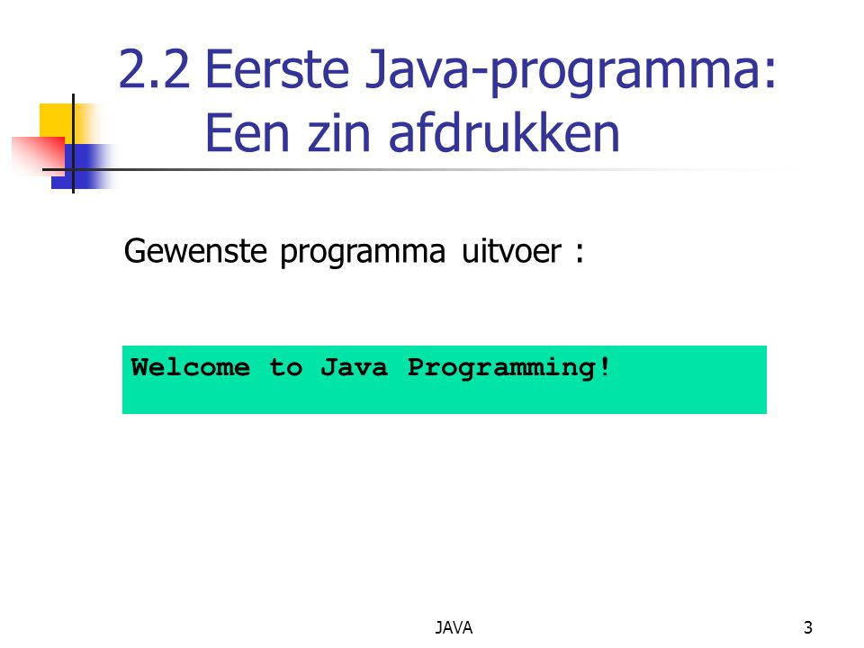 2.2 Eerste Java-programma: Een zin afdrukken