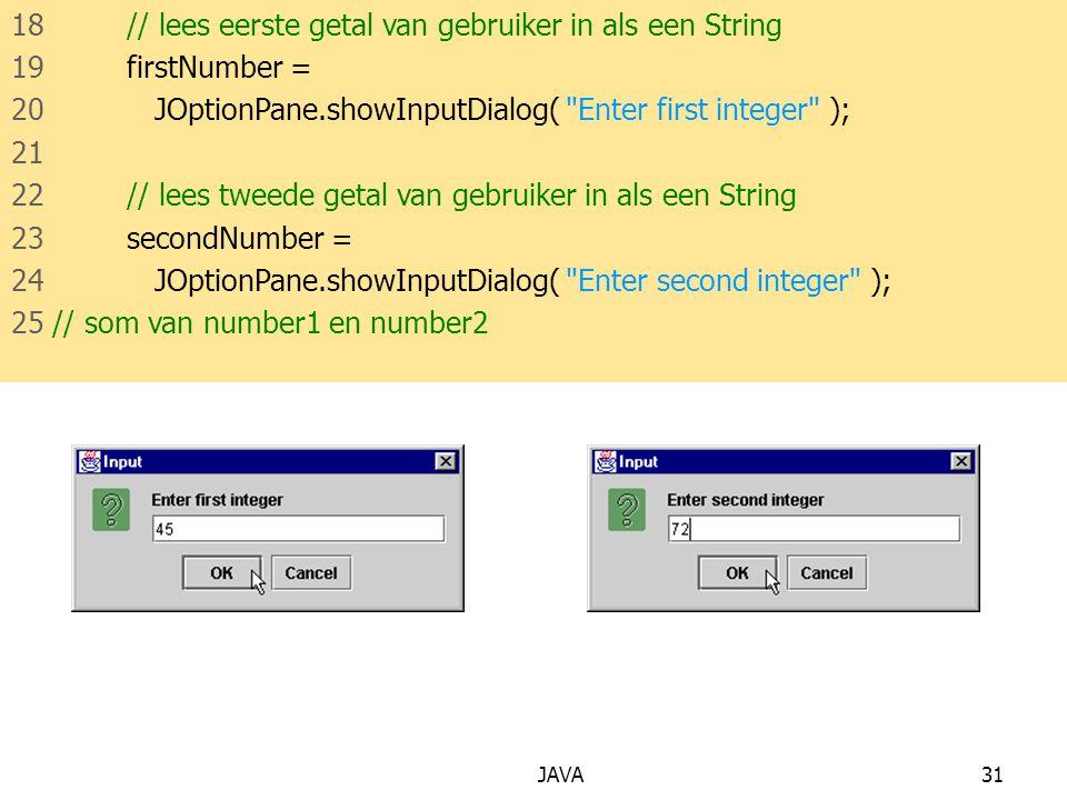 18 // lees eerste getal van gebruiker in als een String