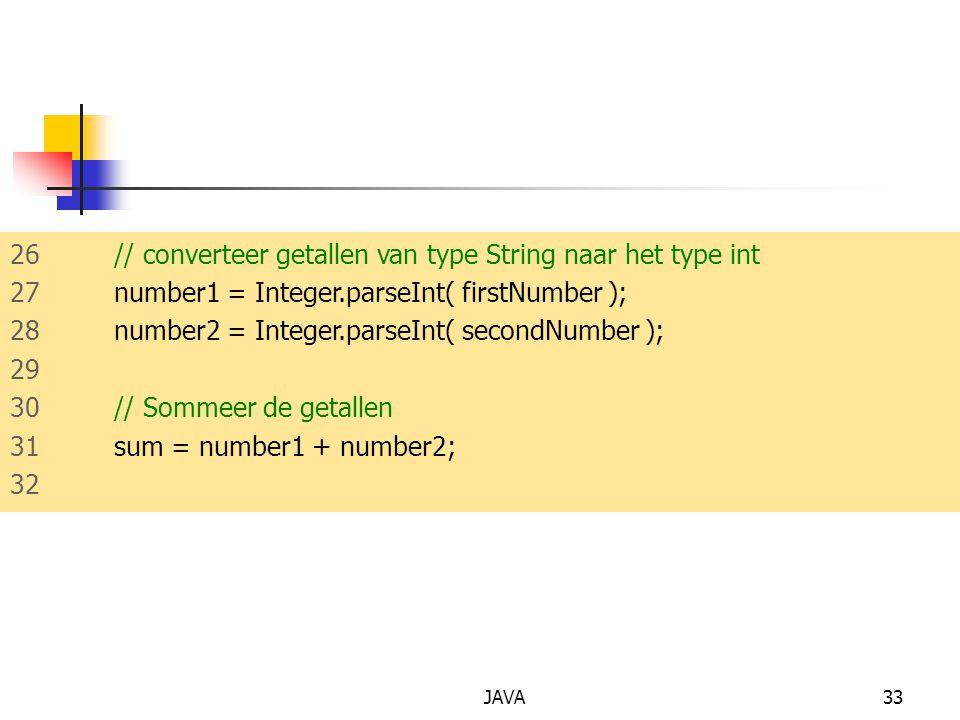 26 // converteer getallen van type String naar het type int