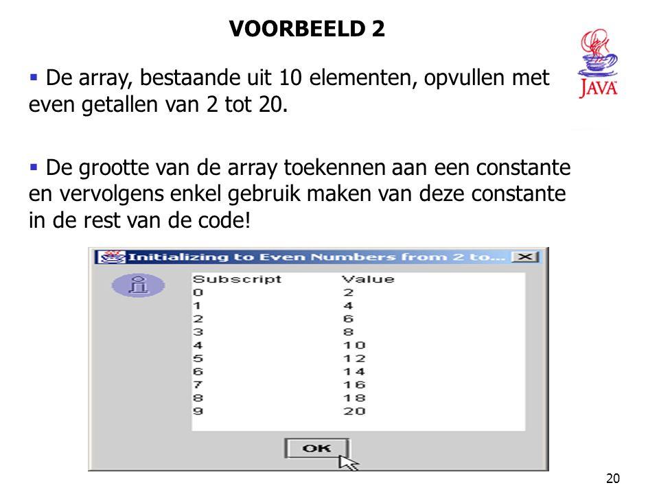 De array, bestaande uit 10 elementen, opvullen met even getallen van 2 tot 20.