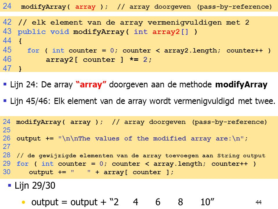 Lijn 24: De array array doorgeven aan de methode modifyArray
