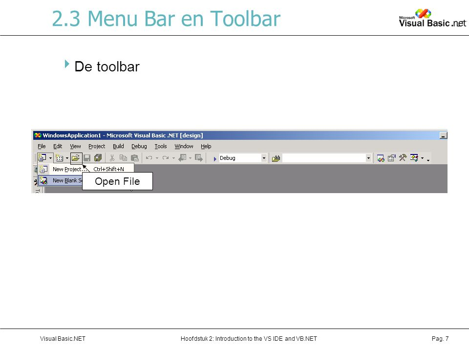 2.3 Menu Bar en Toolbar De toolbar Open File Visual Basic.NET