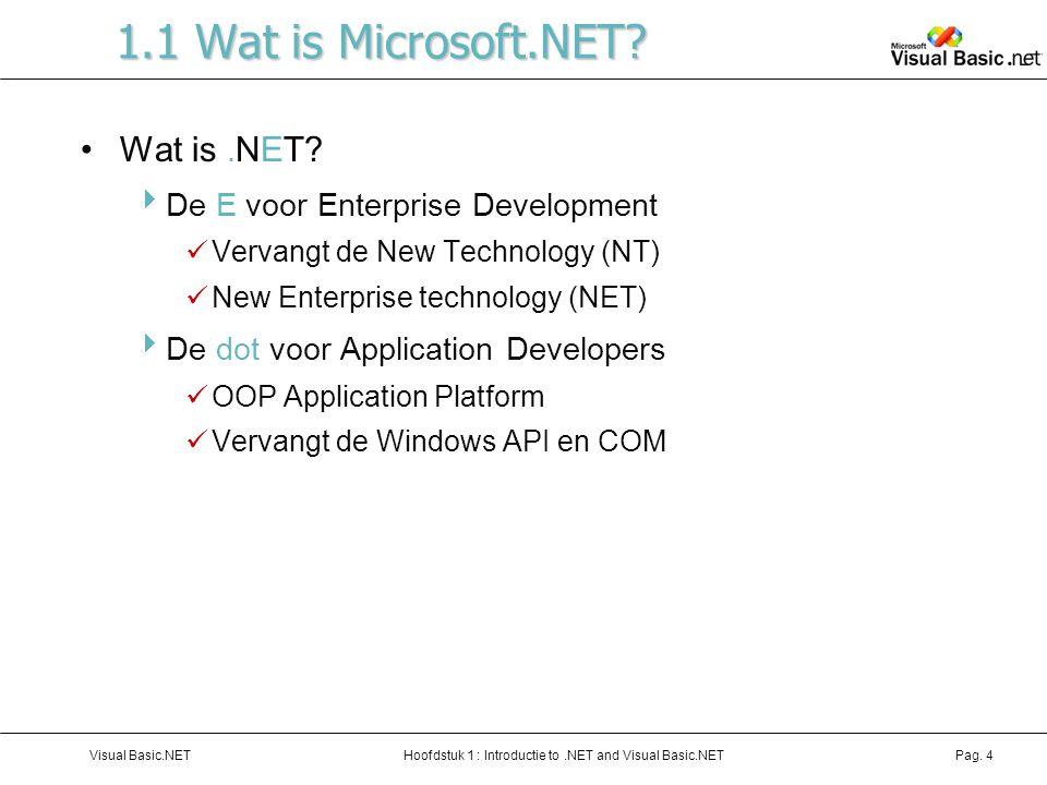 1.1 Wat is Microsoft.NET Wat is .NET