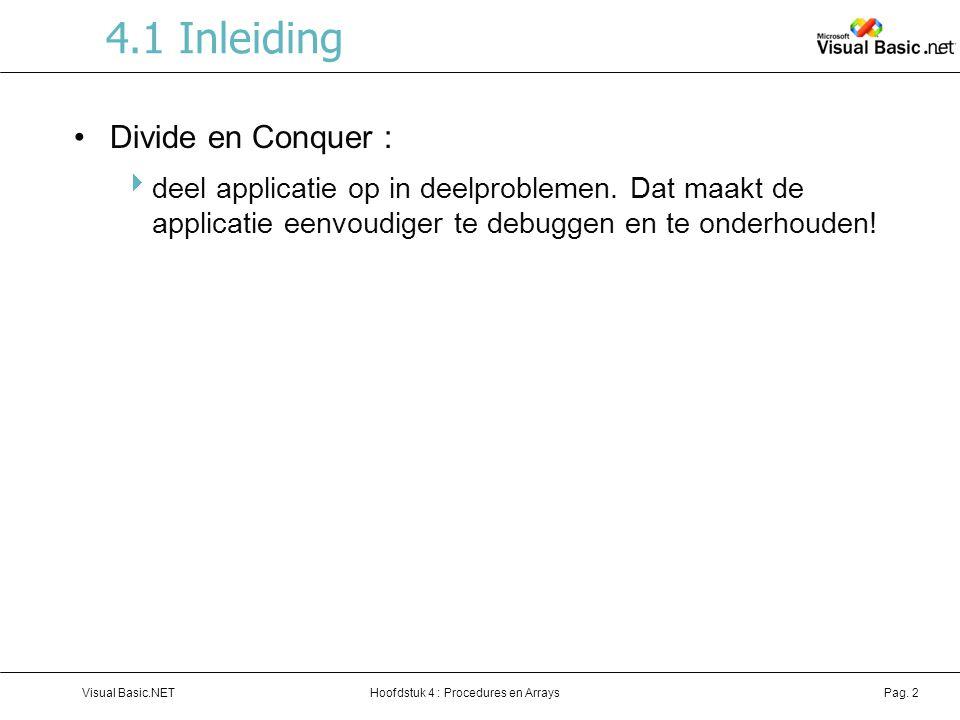 4.1 Inleiding Divide en Conquer :