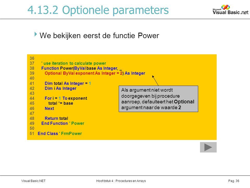 4.13.2 Optionele parameters We bekijken eerst de functie Power
