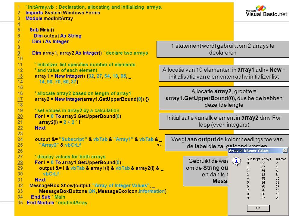 1 statement wordt gebruikt om 2 arrays te declareren