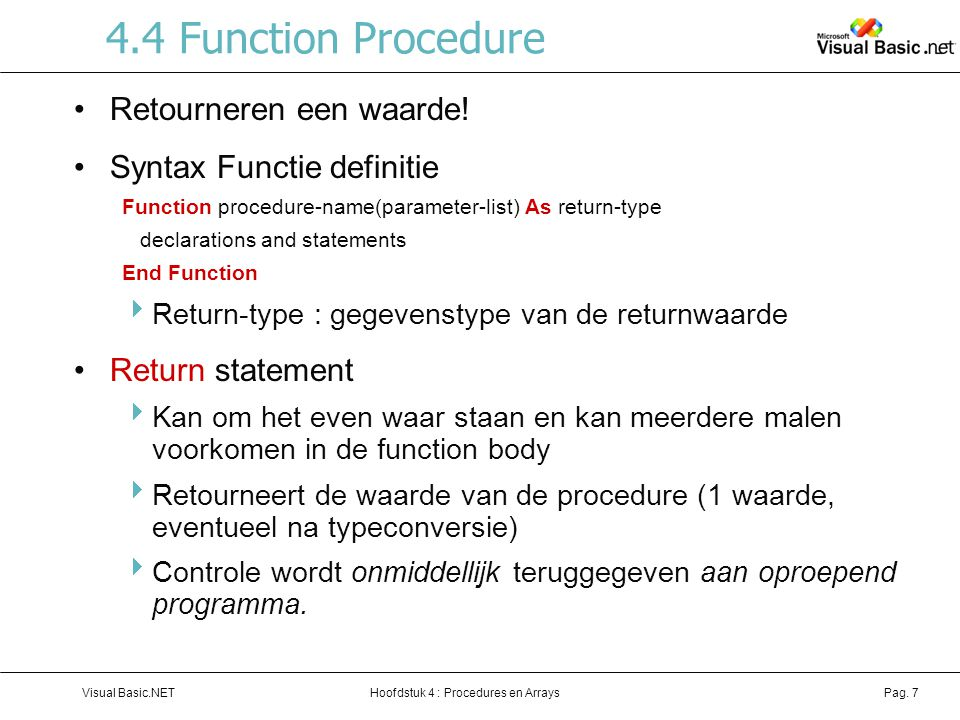 4.4 Function Procedure Retourneren een waarde!