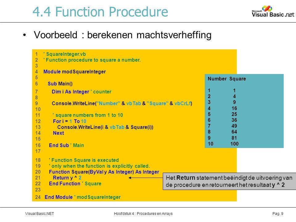 4.4 Function Procedure Voorbeeld : berekenen machtsverheffing