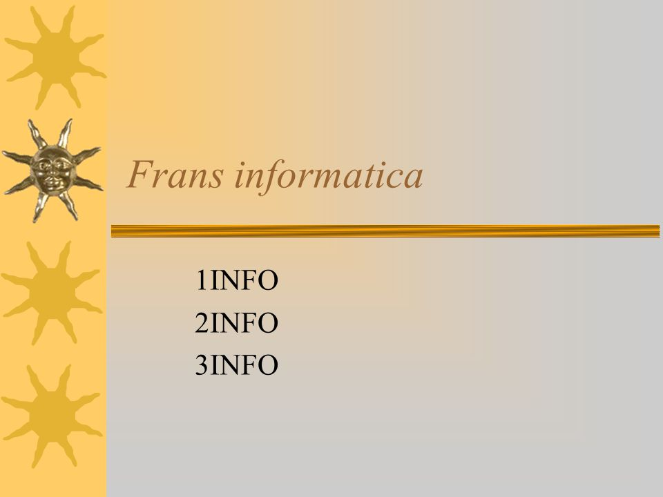 Frans informatica 1INFO 2INFO 3INFO