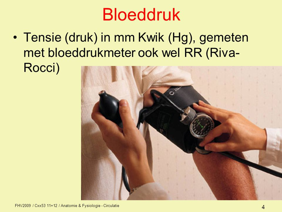 Bloeddruk Tensie (druk) in mm Kwik (Hg), gemeten met bloeddrukmeter ook wel RR (Riva-Rocci)