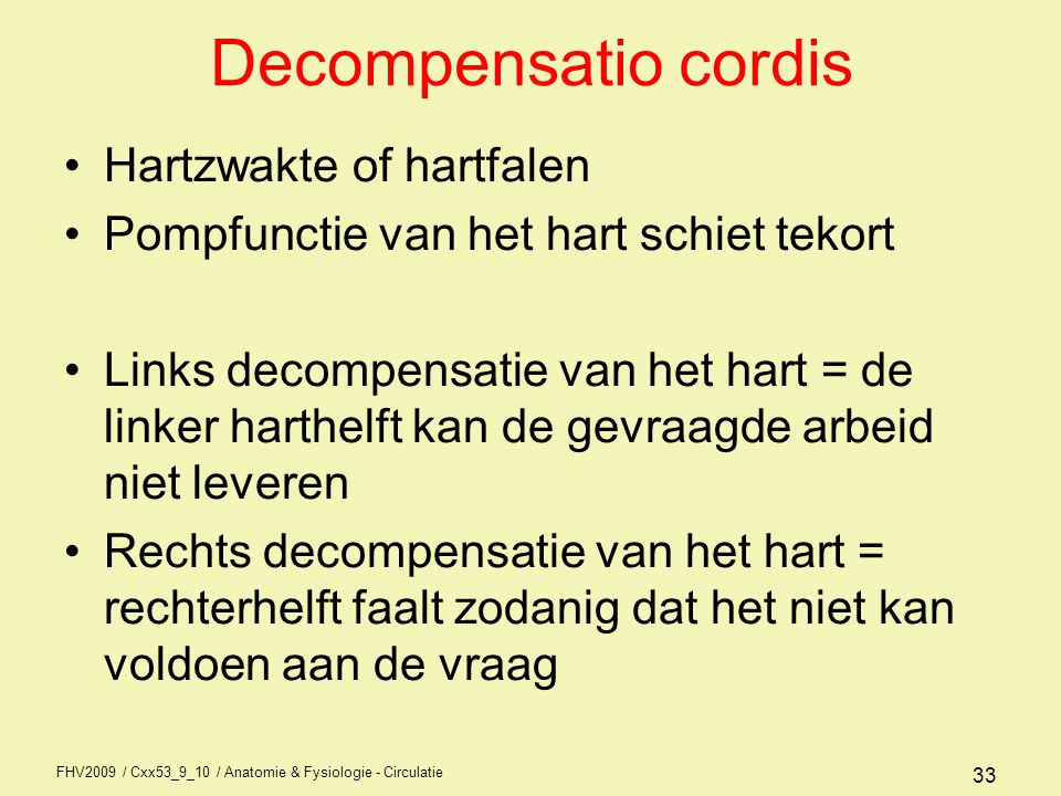 Decompensatio cordis Hartzwakte of hartfalen