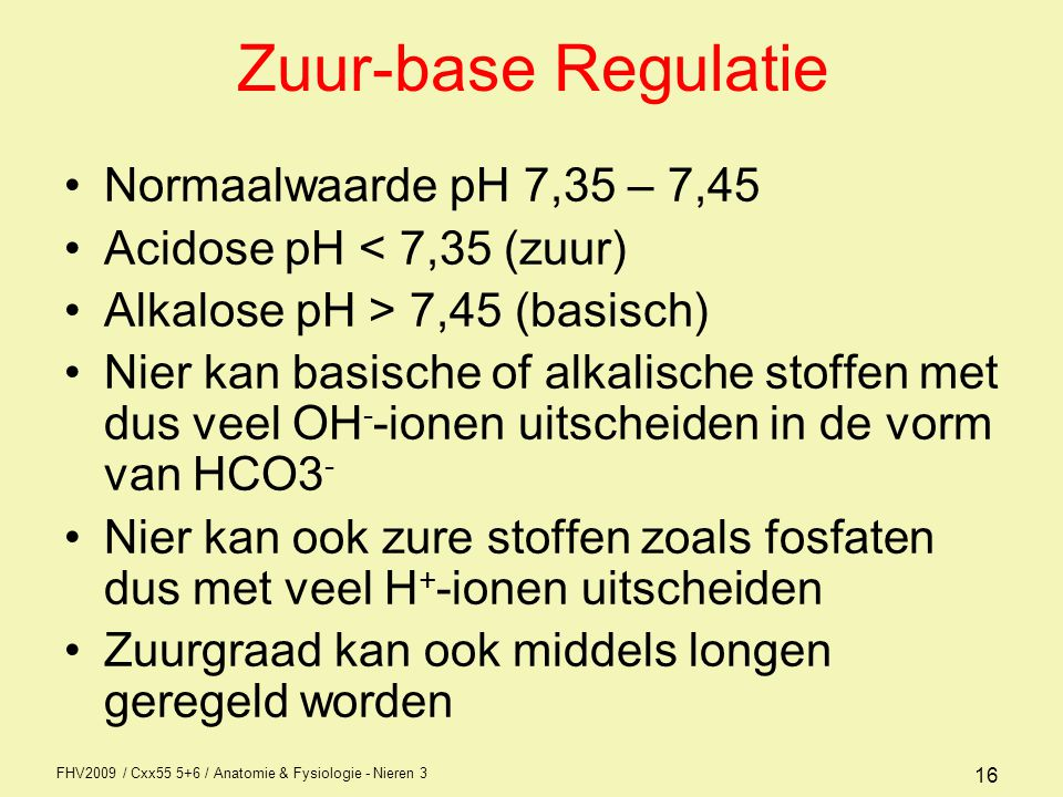 Zuur-base Regulatie Normaalwaarde pH 7,35 – 7,45
