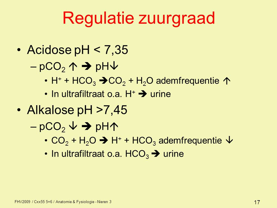 Regulatie zuurgraad Acidose pH < 7,35 Alkalose pH >7,45
