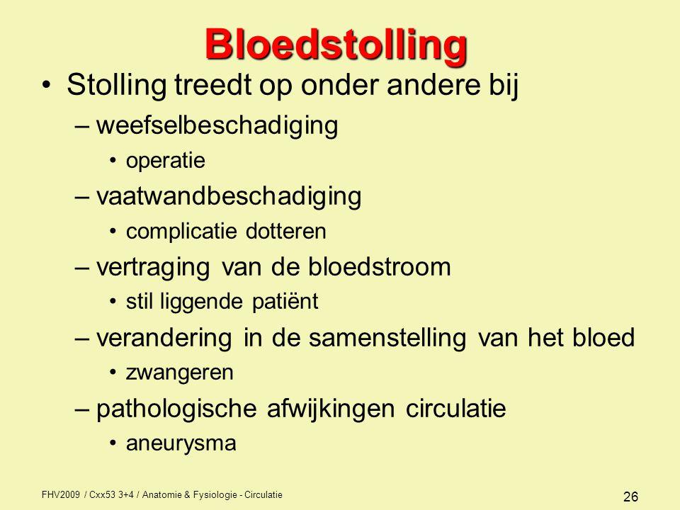 Bloedstolling Stolling treedt op onder andere bij weefselbeschadiging