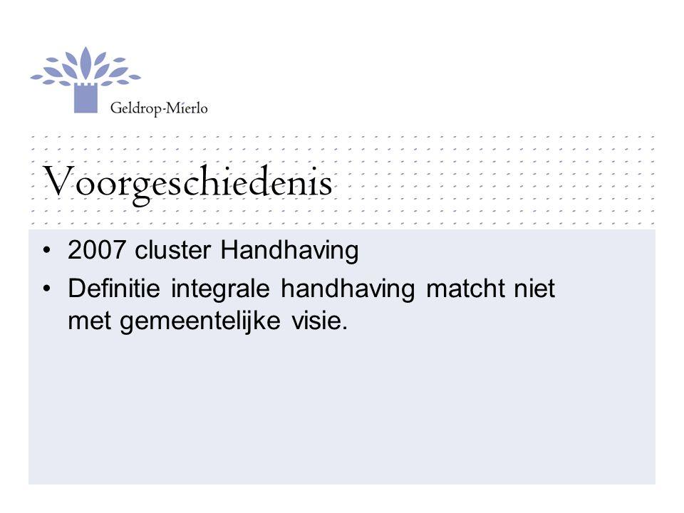 Voorgeschiedenis 2007 cluster Handhaving