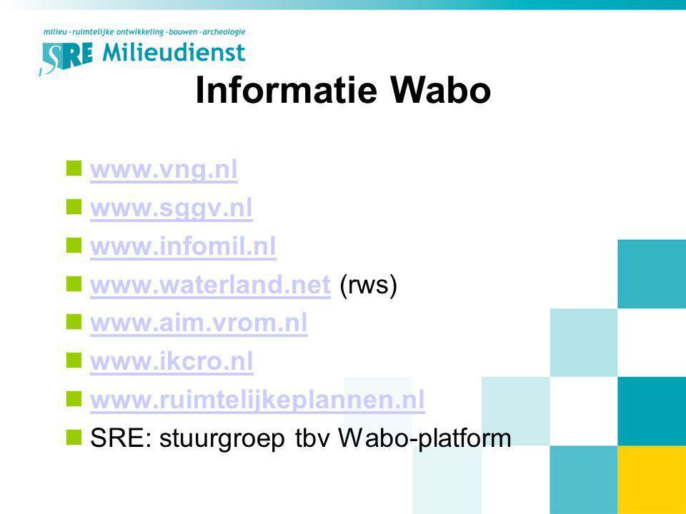 Informatie Wabo www.vng.nl www.sggv.nl www.infomil.nl
