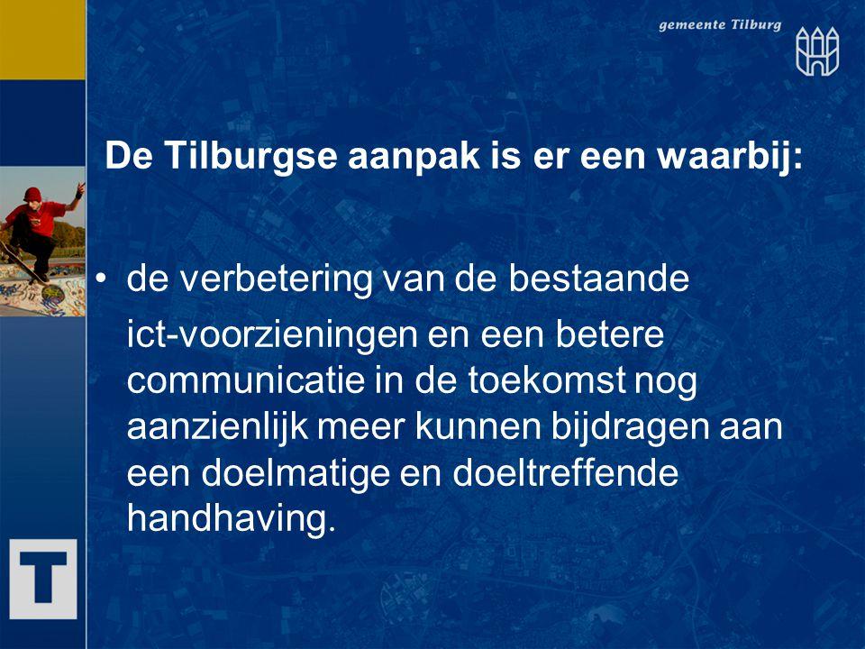 De Tilburgse aanpak is er een waarbij: