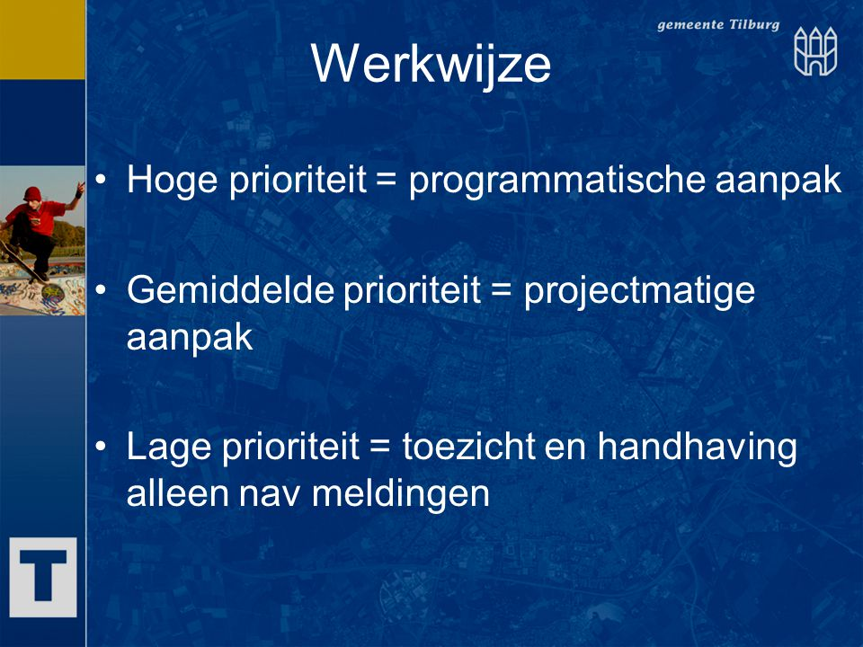 Werkwijze Hoge prioriteit = programmatische aanpak