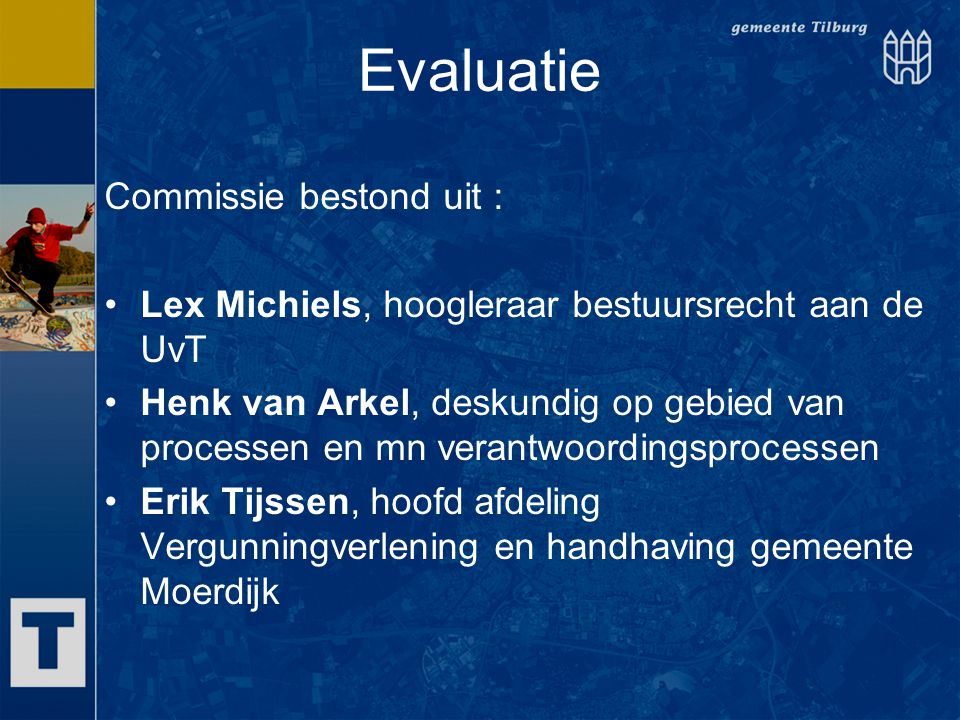 Evaluatie Commissie bestond uit :