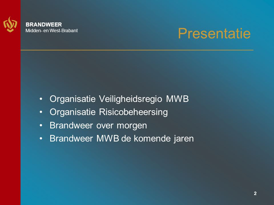 Presentatie Organisatie Veiligheidsregio MWB