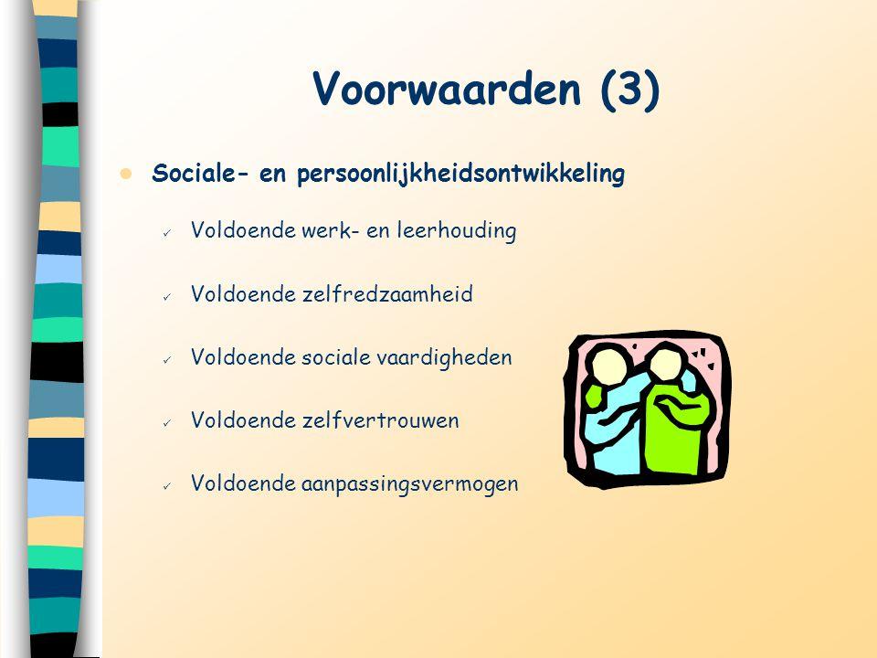 Voorwaarden (3) Sociale- en persoonlijkheidsontwikkeling