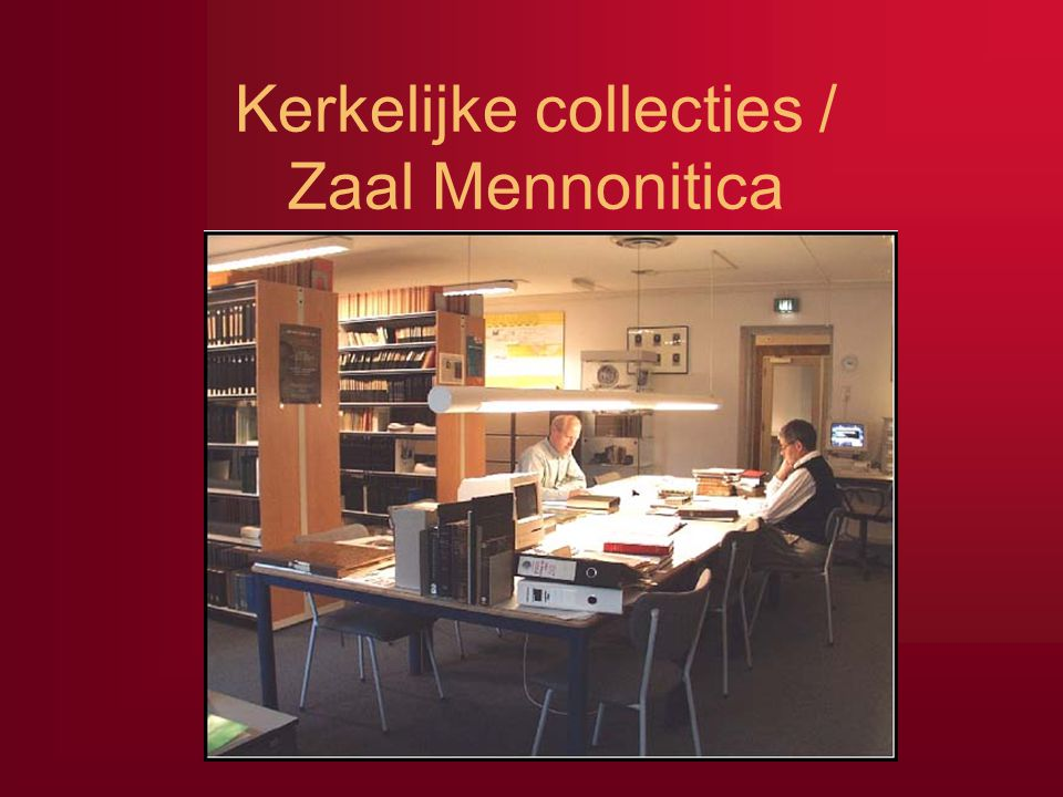 Kerkelijke collecties / Zaal Mennonitica