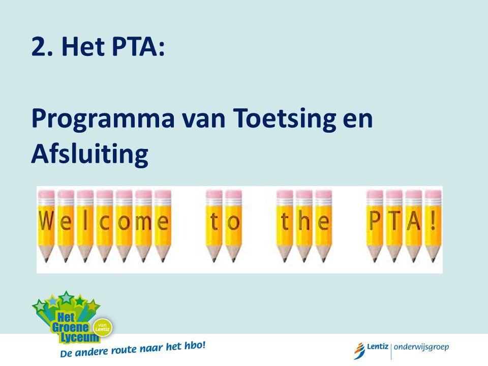 2. Het PTA: Programma van Toetsing en Afsluiting