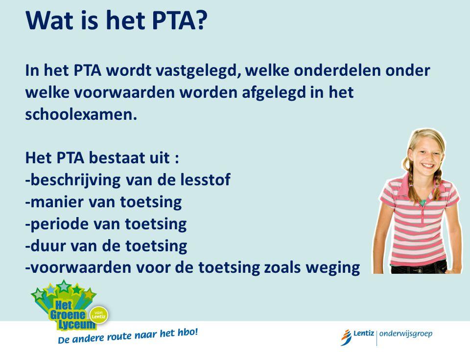 Wat is het PTA In het PTA wordt vastgelegd, welke onderdelen onder welke voorwaarden worden afgelegd in het schoolexamen.
