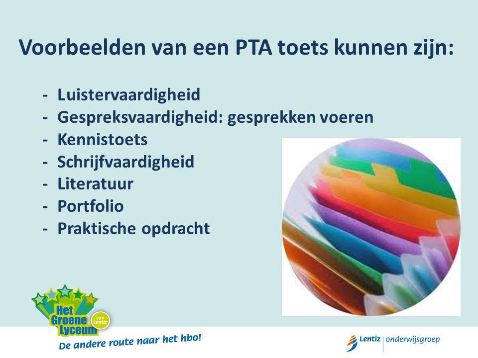 Voorbeelden van een PTA toets kunnen zijn: