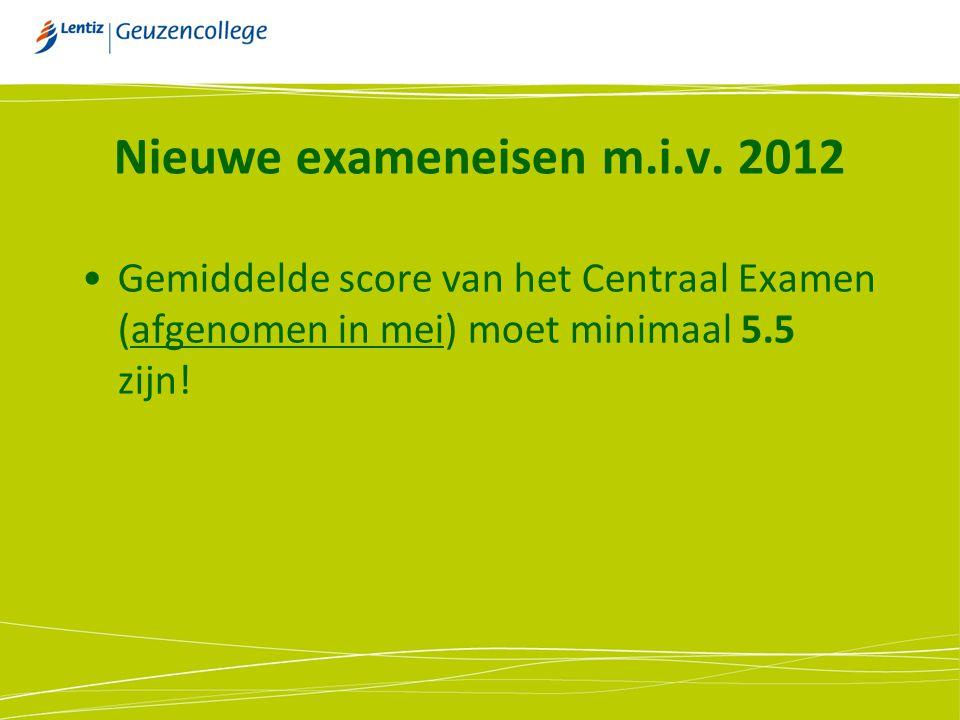 Nieuwe exameneisen m.i.v. 2012
