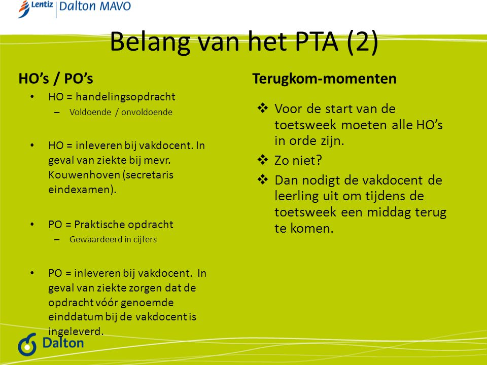 Belang van het PTA (2) HO's / PO's Terugkom-momenten