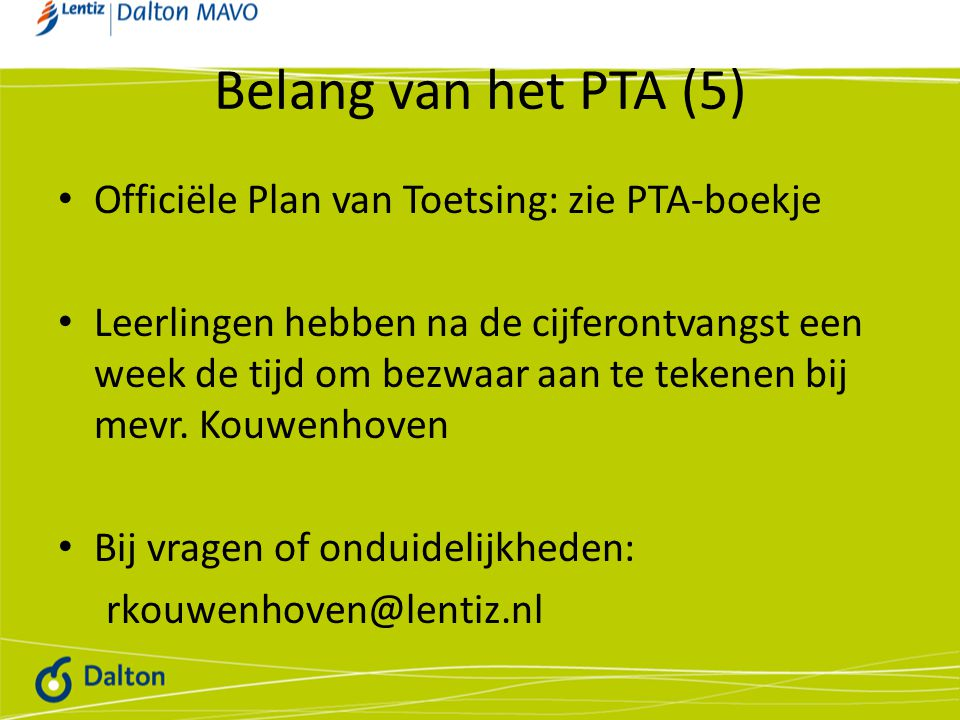 Belang van het PTA (5) Officiële Plan van Toetsing: zie PTA-boekje