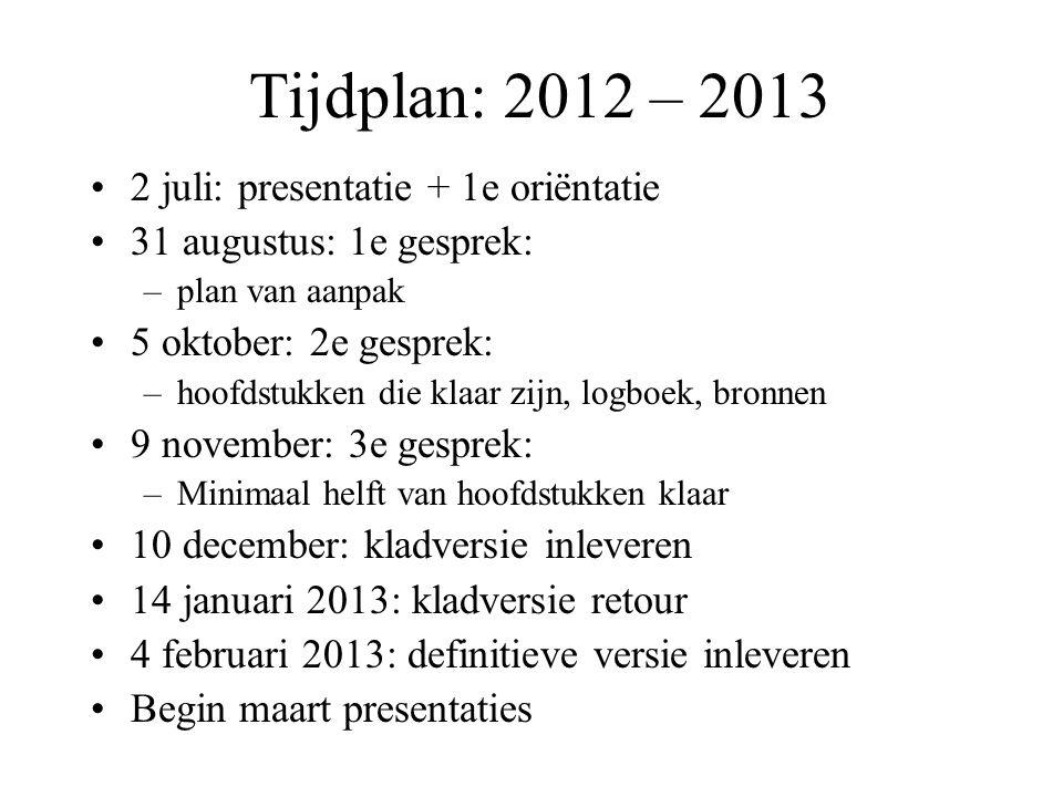 Tijdplan: 2012 – 2013 2 juli: presentatie + 1e oriëntatie