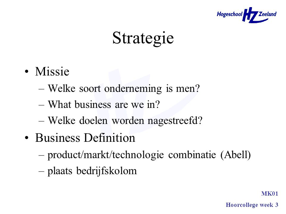 Strategie Missie Business Definition Welke soort onderneming is men