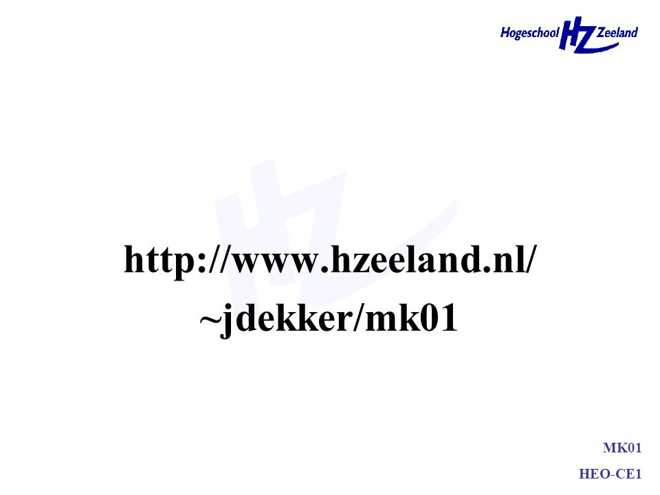 http://www.hzeeland.nl/ ~jdekker/mk01