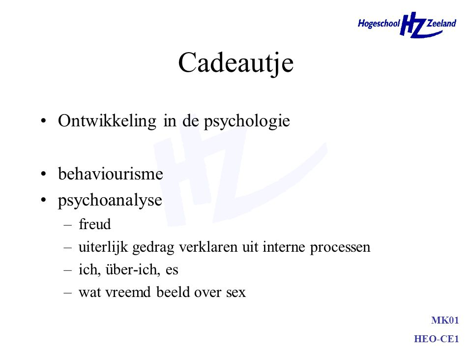 Cadeautje Ontwikkeling in de psychologie behaviourisme psychoanalyse
