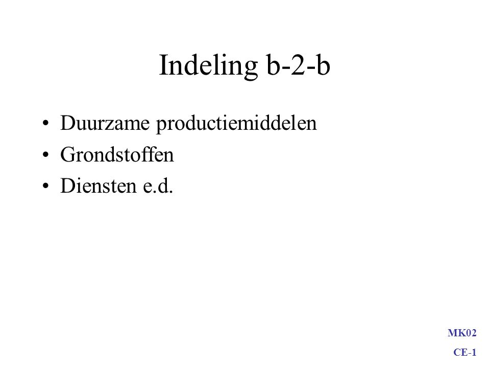 Indeling b-2-b Duurzame productiemiddelen Grondstoffen Diensten e.d.