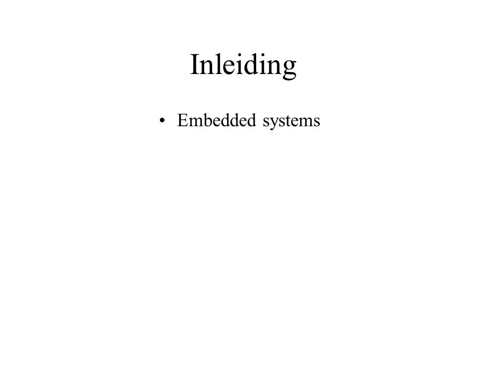 Inleiding Embedded systems