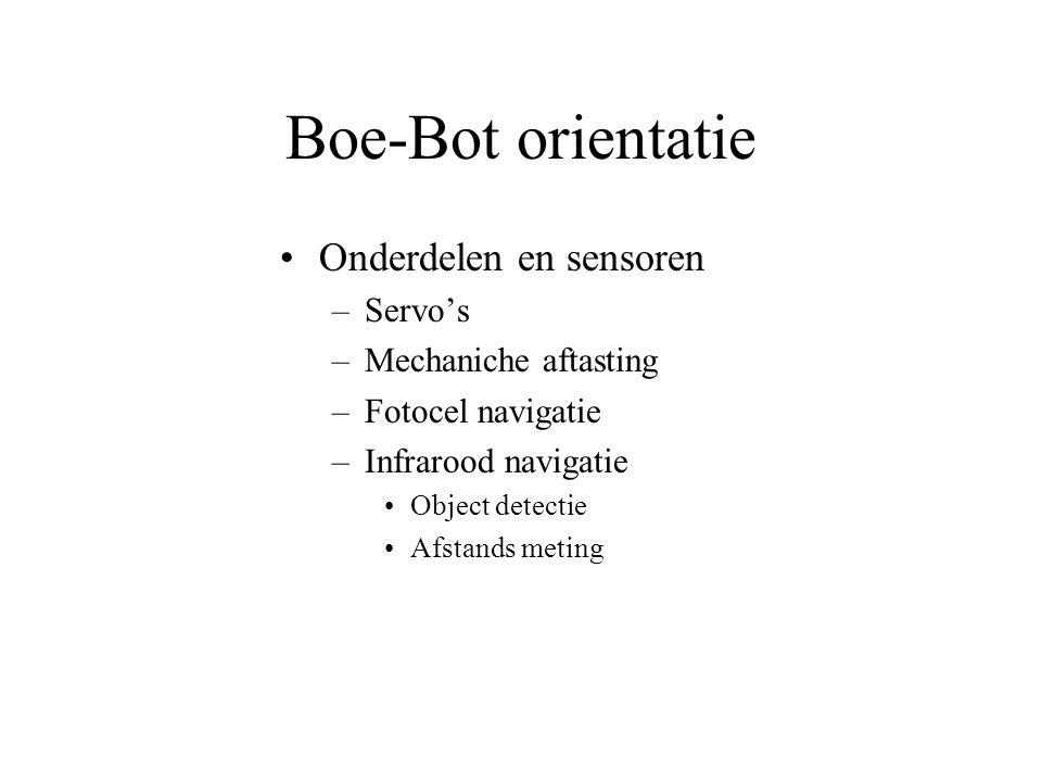 Boe-Bot orientatie Onderdelen en sensoren Servo's Mechaniche aftasting
