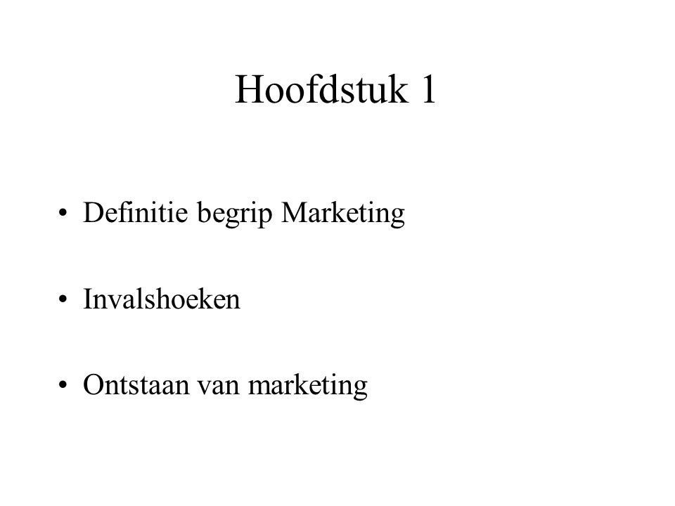 Hoofdstuk 1 Definitie begrip Marketing Invalshoeken