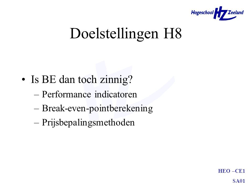 Doelstellingen H8 Is BE dan toch zinnig Performance indicatoren