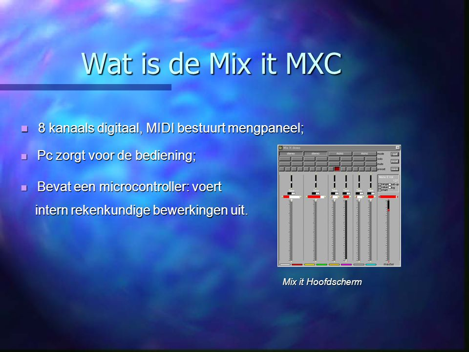 Wat is de Mix it MXC 8 kanaals digitaal, MIDI bestuurt mengpaneel;
