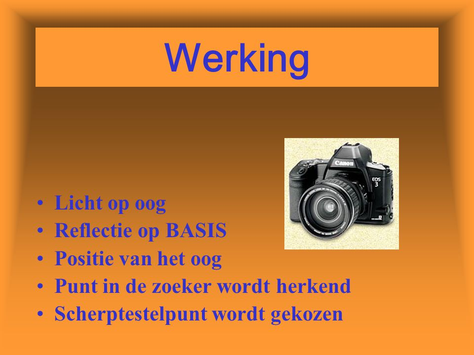 Werking Licht op oog Reflectie op BASIS Positie van het oog