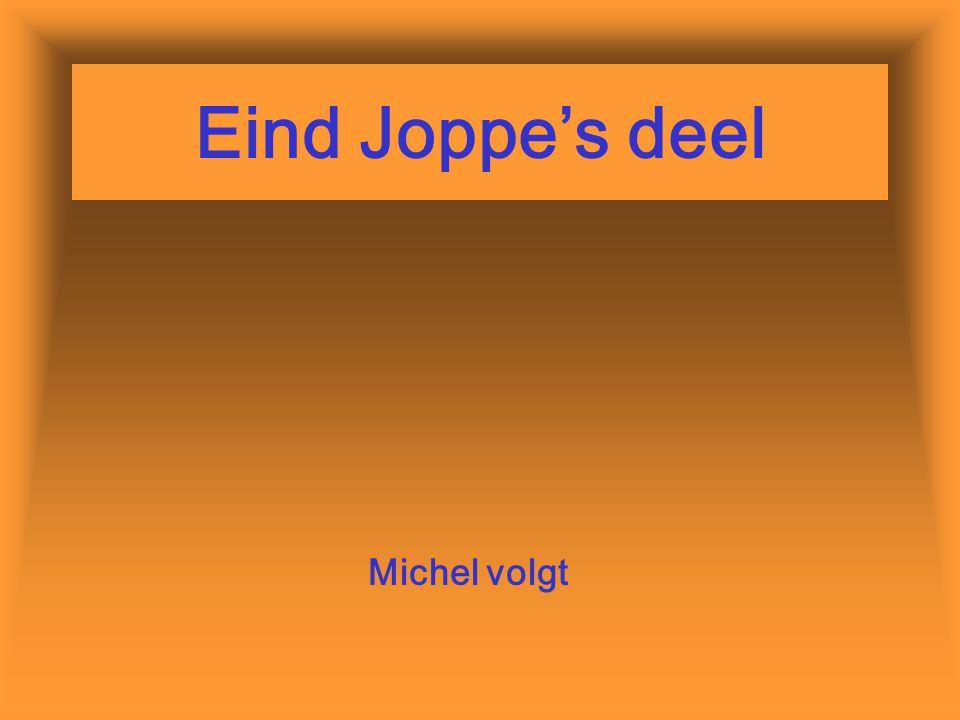 Eind Joppe's deel Michel volgt