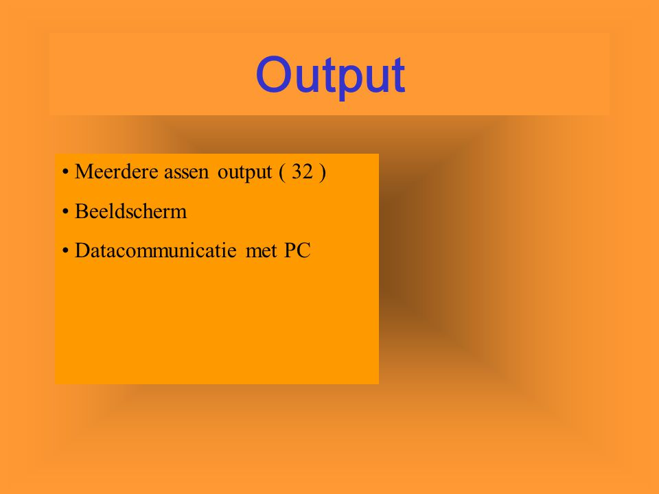 Output Meerdere assen output ( 32 ) Beeldscherm
